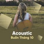 Tải nhạc Mp3 Acoustic Buồn Tháng 10 hot