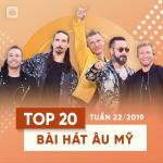 Nghe nhạc hot Top 20 Bài Hát Âu Mỹ Tuần 22/2019 Mp3 mới