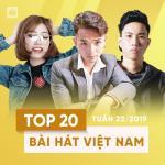 Nghe nhạc online Top 20 Bài Hát Việt Nam Tuần 22/2019 miễn phí