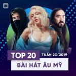 Nghe nhạc Mp3 Top 20 Bài Hát Âu Mỹ Tuần 23/2019 nhanh nhất