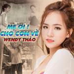 Download nhạc Mẹ Ơi Cho Con Về (Single)