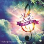 Nghe nhạc hay Nhạc Khúc Tuyệt Vời - Vol 1 Mp3 trực tuyến