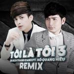 Download nhạc hay Tôi Là Tôi 3 Remix online