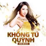 Tải nhạc hay Khổng Tú Quỳnh Remix 2015 Mp3 hot