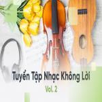 Tải nhạc Mp3 Tuyển Tập Nhạc Không Lời Hay (Vol. 2) mới nhất