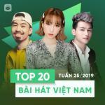 Nghe nhạc online Top 20 Bài Hát Việt Nam Tuần 25/2019 Mp3 miễn phí