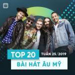 Nghe nhạc hay Top 20 Bài Hát Âu Mỹ Tuần 25/2019 Mp3 mới