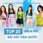 Nghe nhạc online Top 20 Bài Hát Hàn Quốc Tuần 26/2019 mới