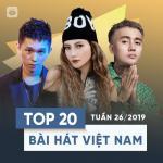 Tải bài hát hot Top 20 Bài Hát Việt Nam Tuần 26/2019 hay nhất