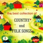 Nghe nhạc hay The Best Collection Of Country & Folk Songs (Vol. 3) online