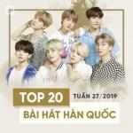 Nghe nhạc Top 20 Bài Hát Hàn Quốc Tuần 27/2019 mới online