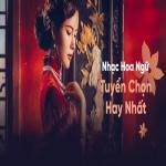 Download nhạc online Nhạc Hoa Ngữ Tuyển Chọn Hay Nhất Mp3 miễn phí