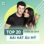 Tải nhạc Mp3 Top 20 Bài Hát Âu Mỹ Tuần 28/2019 trực tuyến