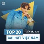 Download nhạc Top 20 Bài Hát Việt Nam Tuần 28/2019 Mp3 trực tuyến