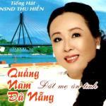 Tải bài hát mới Quảng Nam Đà Nẵng - Đất Mẹ Ân Tình Mp3 hot