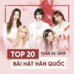 Download nhạc hay Top 20 Bài Hát Hàn Quốc Tuần 29/2019 chất lượng cao