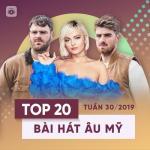 Tải nhạc hot Top 20 Bài Hát Âu Mỹ Tuần 30/2019 nhanh nhất