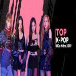 Download nhạc hay Top K-POP Nửa Năm 2019 miễn phí