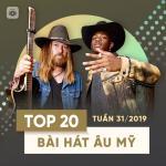 Tải nhạc hay Top 20 Bài Hát Âu Mỹ Tuần 31/2019 Mp3