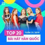 Tải bài hát mới Top 20 Bài Hát Hàn Quốc Tuần 31/2019 Mp3 hot