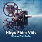Download nhạc hay Nhạc Phim Việt Không Thể Quên mới online