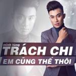 Tải nhạc hay Trách Chi Em Cũng Thế Thôi (Single) online