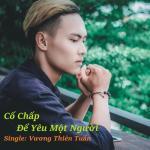 Tải bài hát Cố Chấp Để Yêu Một Người (Single) Mp3