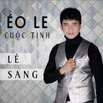 Nghe nhạc hay Éo Le Cuộc Tình mới online