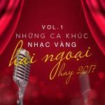 Download nhạc hot Những Ca Khúc Nhạc Vàng Hải Ngoại Hay 2017 (Vol. 1) Mp3 trực tuyến