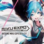 Tải bài hát hay Miku Expo 2016 E.P Mp3 online