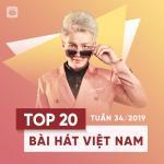 Download nhạc hot Top 20 Bài Hát Việt Nam Tuần 34/2019 mới nhất