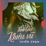 Download nhạc hay Hòa Tấu Khiêu Vũ Tuyển Chọn online