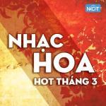 Download nhạc Nhạc Hoa Hot Tháng 03/2017 miễn phí