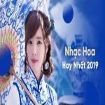 Tải bài hát Mp3 Nhạc Hoa Hay Nhất 2019 hay online