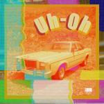 Tải nhạc mới Uh-Oh (Single) hot