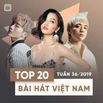 Download nhạc hay Top 20 Bài Hát Việt Nam Tuần 36/2019 nhanh nhất
