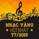 Tải bài hát Nhạc Vàng Hot Nhất Tháng 7/2015 hot