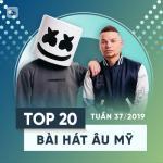 Tải nhạc hot Top 20 Bài Hát Âu Mỹ Tuần 37/2019 hay nhất
