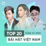 Nghe nhạc Top 20 Bài Hát Việt Nam Tuần 37/2019 Mp3 miễn phí