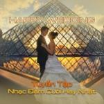 Tải bài hát hay Happy Wedding - Tuyển Tập Nhạc Đám Cưới Hay Nhất chất lượng cao