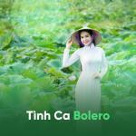 Tải bài hát hot Tình Ca Bolero trực tuyến