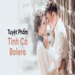 Tải bài hát mới Tuyệt Phẩm Tình Ca Bolero Mp3 trực tuyến