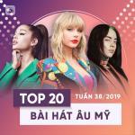 Tải bài hát hot Top 20 Bài Hát Âu Mỹ Tuần 38/2019 nhanh nhất