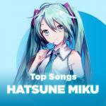 Tải bài hát online Những Bài Hát Hay Nhất Của Hatsune Miku miễn phí