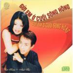 Tải bài hát hay Gửi Em Ở Cuối Sông Hồng Mp3 mới