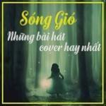 Download nhạc hot Sóng Gió - Những Bài Hát Cover Hay Nhất miễn phí