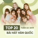 Nghe nhạc Top 20 Bài Hát Hàn Quốc Tuần 40/2019 Mp3