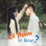 Download nhạc hot Cô Thắm Về Không? mới online