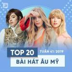 Tải nhạc mới Top 20 Bài Hát Âu Mỹ Tuần 41/2019 nhanh nhất