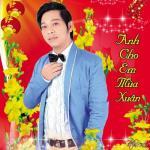 Tải bài hát hay Anh Cho Em Mùa Xuân (Vol.3) hot